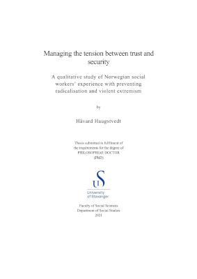 Cover for Managing the tension between trust and security: A qualitative study of Norwegian social workers' experience with preventing radicalisation and violent extremism