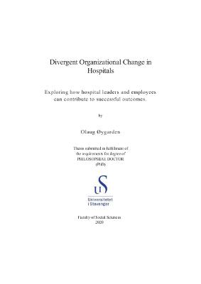 Cover for Divergent Organizational Change in Hospitals: Exploring how hospital leaders and employees can contribute to successful outcomes
