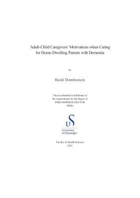 Cover for Adult-Child Caregivers' Motivations when Caring for Home-Dwelling Parents with Dementia